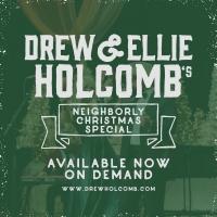 Drew & Ellie Holcomb's Neighborly Christmas Returns as On-Demand Special Photo