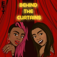 Guest Blog: Siana Bangura & Christina Nicole On Their Podcast, BEHIND THE CURTAINS Photo