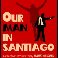Anonymous 'Angel' Saves Theatre West Home, Comedy Spy Thriller OUR MAN IN SANTIAGO pr Photo