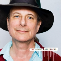 Gary Lucas Unveils 'The Essential Gary Lucas' Photo