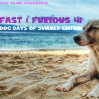 The Tank's FAST & FURIOUS Continues August 4 Photo