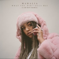 Mahalia Teams Up with Cam'ron to Remix 'What You Did (Feat. Ella Mai)' Photo