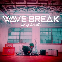 Wave Break Premiere Music Video For 'Out Of Breath' Photo