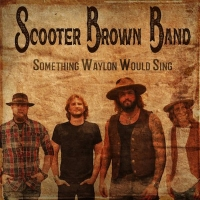 Scooter Brown Band Honors Waylon Jennings With New Double Single Photo