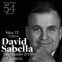 "DAVID SABELLA Will Perform ""25CHICAGO25""  at Feinstein's/54 Below November 17th Photo"