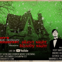 HOFF'S PUBLIC DOMAIN HORRORFEST Returns With SILENT NIGHT, BLOODY NIGHT Photo