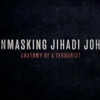 HBO to Debut Documentary UNMASKING JIHADI JOHN: ANATOMY OF A TERRORIST