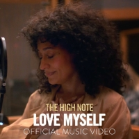VIDEO: Watch the Music Video for 'Love Myself' from THE HIGH NOTE