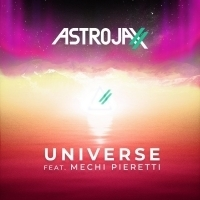ASTROJAXX Releases UNIVERSE Feat. Argentinian Spotify Sensation Mechi Pieretti