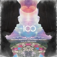 The 100 Season 6 Soundtrack Now Available On Watertower Music Photo