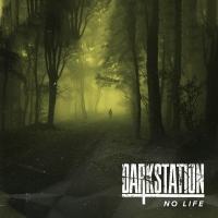 Dark Station Delivers NO LIFE Music Video