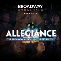 Tune in for the Live Stream Premiere of ALLEGIANCE on Broadway on Demand