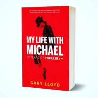 Book Review: MY LIFE WITH MICHAEL - 10 YEARS OF THRILLER LIVE!, Gary Lloyd Photo