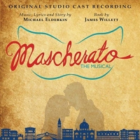 Rob Houchen, Katy Treharne & More Sing on MASCHERATO Cast Recording- Now Available! Photo