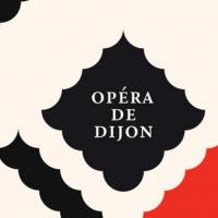 Opéra de Dijon Announces 2020-21 Season Photo