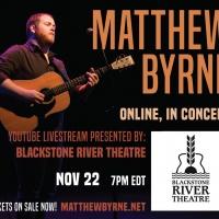 Blackstone River Theatre Presents Virtual Concert With Matthew Byrne Photo