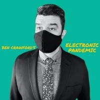 Ben Crawford and Ryan Scott Oliver Release BEN CRAWFORD'S ELECTRONIC PANDEMIC Photo