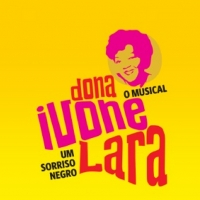 BWW Review: Known as the Samba Queen, MUSICAL DONA IVONE LARA - UM SORRISO NEGRO Opens in Sao Paulo