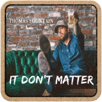 Rising Country Star Thomas Fountain Releases New Honky Tonk Single 'It Don't Matter' Photo