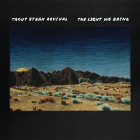 Trout Steak Revival Release Fifth Album THE LIGHT WE BRING