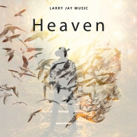 Country Artist Larry Jay Releases New Single 'Heaven' Photo