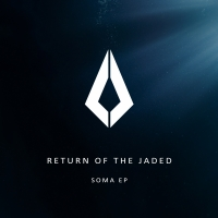 Return of the Jaded Makes Debut with Purified Records, 'Soma' EP Out Now