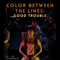 Irondale Presents COLOR BETWEEN THE LINES: GOOD TROUBLE Photo