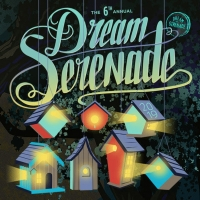 Line-Up Announced for 6th Annual Dream Serenade