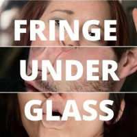 The Scranton Fringe Festival Presents FRINGE UNDER GLASS Photo