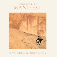Andrew Bird Unveils New Version Of 'Manifest' Featuring Erika Wennerstrom Photo