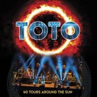 Toto to Release 40 TOURS AROUND THE SUN on Multiple Formats