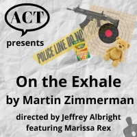 ON THE EXHALE By Martin Zimmerman Will Be Performed by Actors Collaborative Toledo Photo