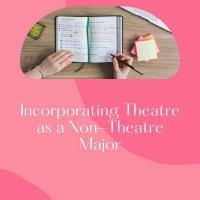 Student Blog: Incorporating Theatre as a Non-Theatre Major Photo