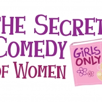 THE SECRET COMEDY OF WOMEN Set For The Colony Theatre In Burbank April 29 - June 21