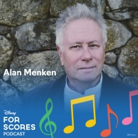 Disney's FOR SCORES Podcast Series Releases Two-Part Alan Menken Interview Photo