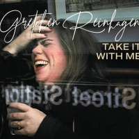 BWW CD Review: Gretchen Reinhagen Brings Her A-Game With Her Album TAKE IT WITH ME Photo