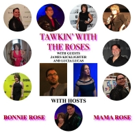 VIDEO: James Kicklighter and Lucia Lucas Join TAWKIN' WITH THE ROSES Photo