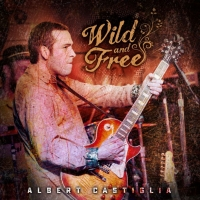 Albert Castiglia to Release Live Album WILD AND FREE Photo