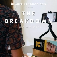 Upcoming Comedy Web Series THE BREAKDOWN Shows Hilarious And Painful Side Of Self-Taped Auditions