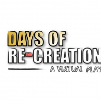Live & In Color Presents a Series of Virtual Plays, DAYS OF RE-CREATION Photo