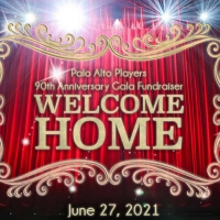 Palo Alto Players Will Celebrate 90th Anniversary With Hybrid Gala Fundraiser WELCOME HOME Photo