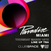 Paradise Comes To Club Space For Miami Music Week 2020