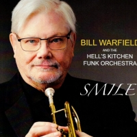 Bill Warfield And The Hell's Kitchen Funk Orchestra Release SMILE Photo