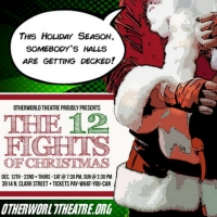 Otherworld Theatre Presents THE 12 FIGHTS OF CHRISTMAS Photo