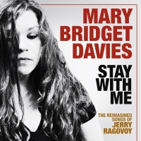 Tony Nominee Mary Bridget Davies to Release New Album STAY WITH ME