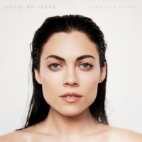 Nashville Songwriter Emily Weisband Releases Debut Artist Project IDENTITY CRISIS