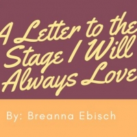 Student Blog: A Letter to the Stage I Love Photo