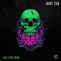 Riot Ten Releases New Single 'Lost Your Mind'