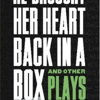 TCG Publishes HE BROUGHT HER HEART BACK IN A BOX AND OTHER PLAYS By Adrienne Kennedy Album
