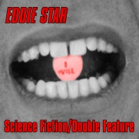 Eddie Star Delivers Thrills With Science Fiction/Double Feature